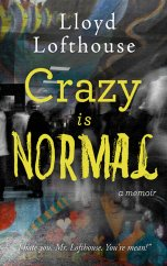 lloydlofthouse_crazyisnormal_web2_5